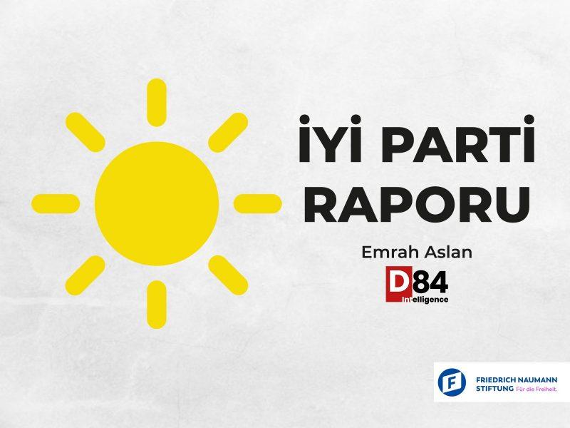 Siyasi Parti İnceleme Raporları: İYİ Parti